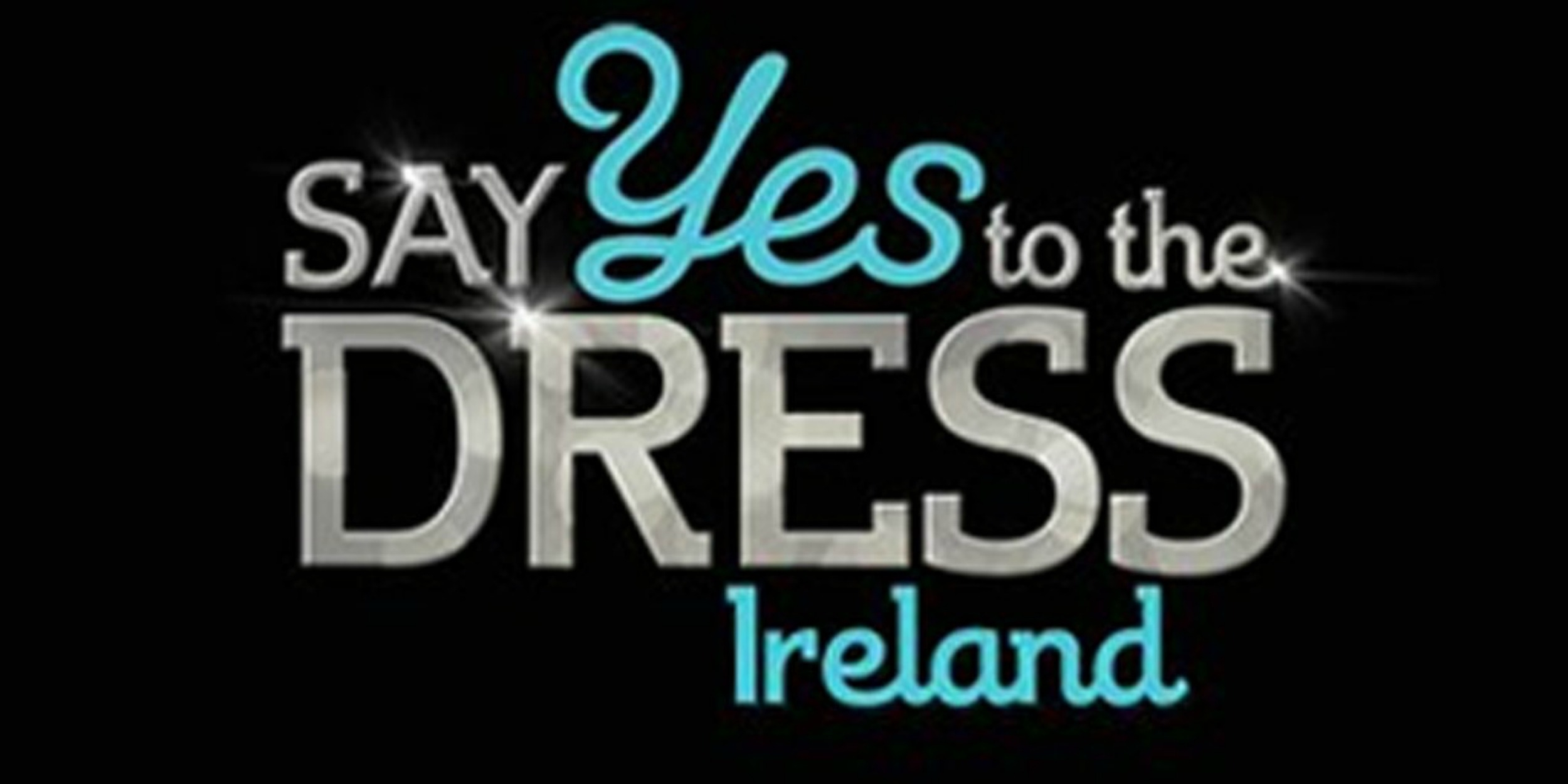 Bride-to-be? Say Yes to the Dress Ireland is looking for you