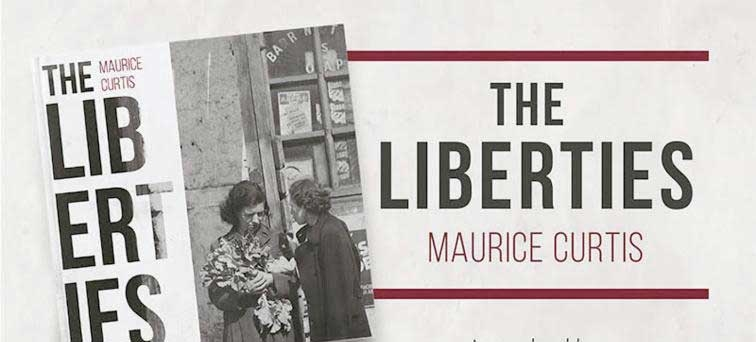 The Liberties – Maurice Curtis' new book about his roots